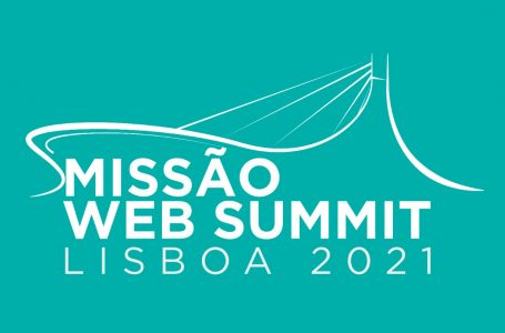 Inscrições abertas para a Missão Web Summit Lisboa 2021